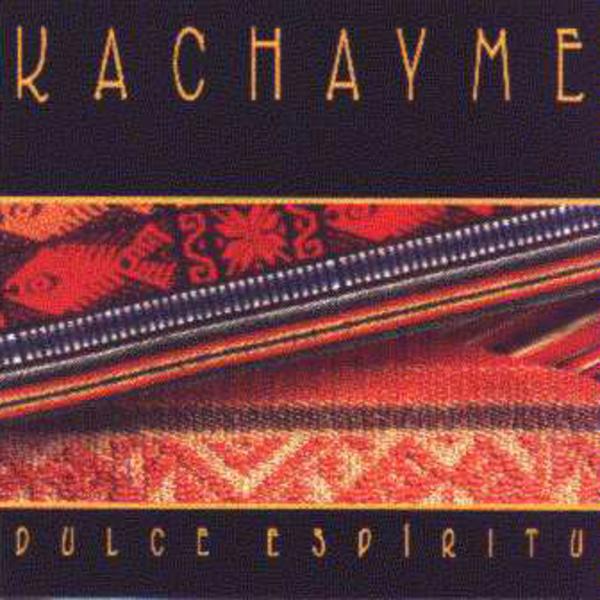 dulce espiritu de dios kachayme