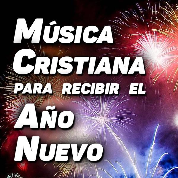 Musica Cristiana Para Año Nuevo :: Escuchar Música Musica