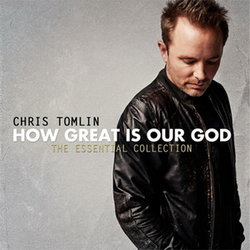 How Great Is Our God: The Essential Collection