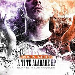 A Ti, Te Alabare EP (Bonus Tracks)