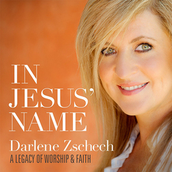 Darlene Zschech - In Jesus' Name; A Legacy Of Worship & Faith