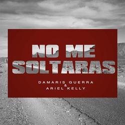 No Me Soltaras (Single)