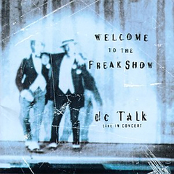 Welcome to the Freak Show, Live in Concert