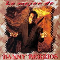 Lo Mejor De Danny Berrios, Vol. 1