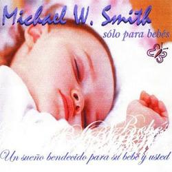 Michael W. Smith - Solo Para Bebés