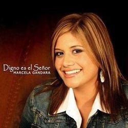 Marcela Gandara - Digno es el Señor