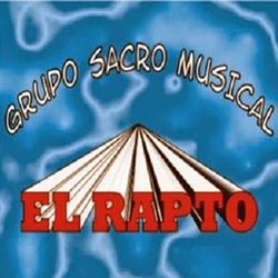 Sacro Musical El Rapto