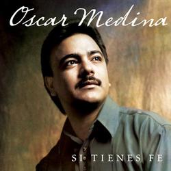 Oscar Medina - Si Tienes Fe