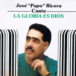 Jose Papo Rivera - La Gloria es Dios