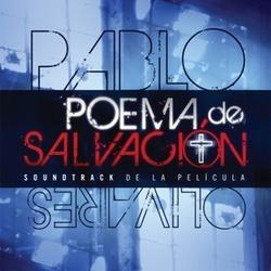 Pablo Olivares - Poema de Salvacion (Soundtrack De La Pelicula)