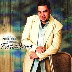 Puchi Colon - Fortaleceme