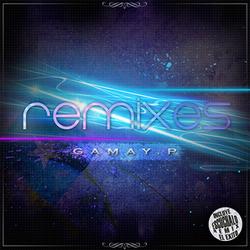 Gamay.P - Remixes