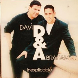 David y Abraham - Inexplicable