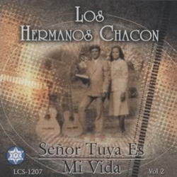 Los Hermanos Chacon - Señor Tuya Es Mi Vida (Vol.2)