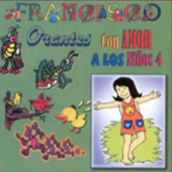 Francisco Orantes - Con amor a los Niños 4