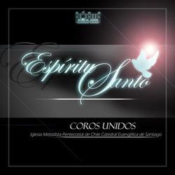 Coros Unidos - Espíritu Santo