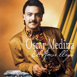 Oscar Medina - El Amor Llego
