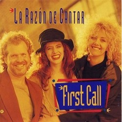 First Call - La Razon de Cantar