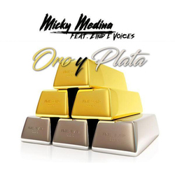 Micky Medina - Oro y Plata (feat. Eliud L voices) (single)