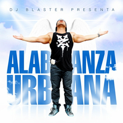 Dj Blaster - Alabanza Urbana
