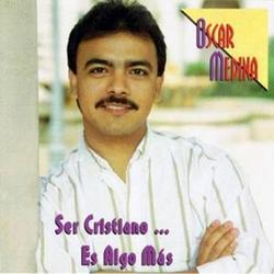 Oscar Medina - Ser Cristiano... Es Algo Mas