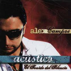 Alex Campos - Acustico, El Sonido del Silencio