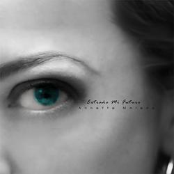 Annette Moreno - Extraño Mi Futuro