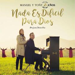 Manuel y Toñi - Nada Es Difícil Para Dios (25 Años) [Dejan2huella]