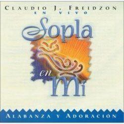 Claudio Freidzon - Sopla En Mi
