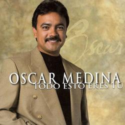 Oscar Medina - Todo Esto Eres Tu