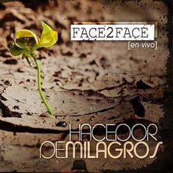 Face 2 Face - Hacedor de Milagros