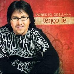 Roberto Orellana - Tengo Fe