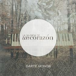 Un Corazón - Darte Honor