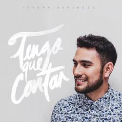 Joseph Espinoza - Tengo Que Cantar