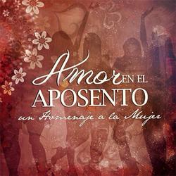 Aposento Alto - Amor En El Aposento 2, Un Homenaje a La Mujer