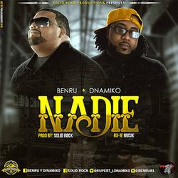 Benru & DNamiko - Nadie (Single)