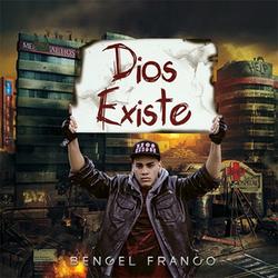 Bengel Franco - Dios Existe