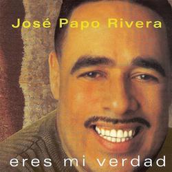 Jose Papo Rivera - Eres Mi Verdad