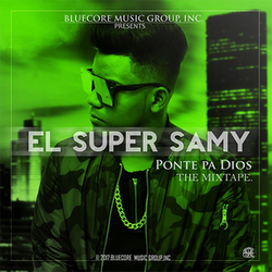 El Super Samy - Ponte Pa Dios, The Mixtape