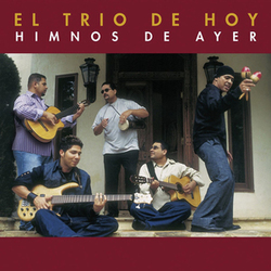 El Trio De Hoy - Himnos Del Ayer (Disco 1)
