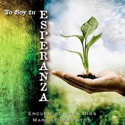 Marco Barrientos - Yo Soy Tu Esperanza
