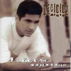 Luis Santiago - Decidido