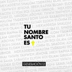Generacion 12 - Tu Nombre Santo Es (feat. Miel San Marcos) (Single)