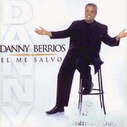 Danny Berrios - El me Salvo
