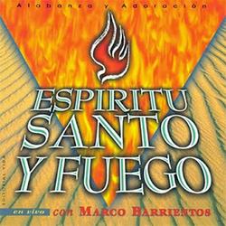 Marco Barrientos - Espiritu Santo y Fuego