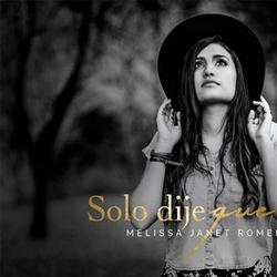 Melissa Janet Romero - Solo Dije Que Si (Single)