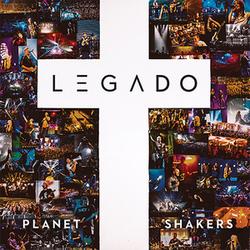 Planetshakers - Legado
