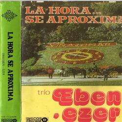 Trio Eben Ezer -  La Hora se Aproxima