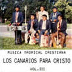 Los Canarios para Cristo - Volumen 3