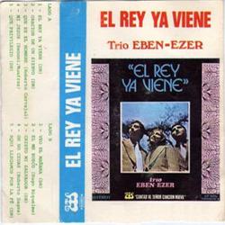 Trio Eben Ezer - El Rey Ya Viene